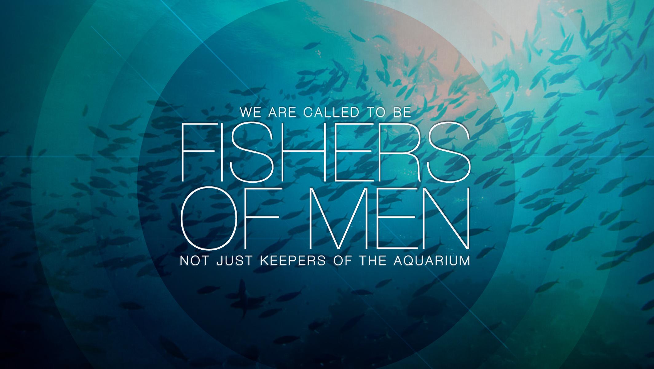 Fish aquarium quotes - Cast The Nets